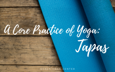 A Core Practice of Yoga: Tapas